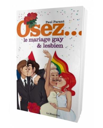 Osez le mariage gay et lesbien - Guides Sexy