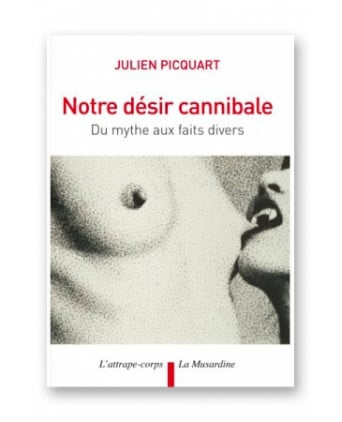 Notre désir cannibale - Guides Sexy