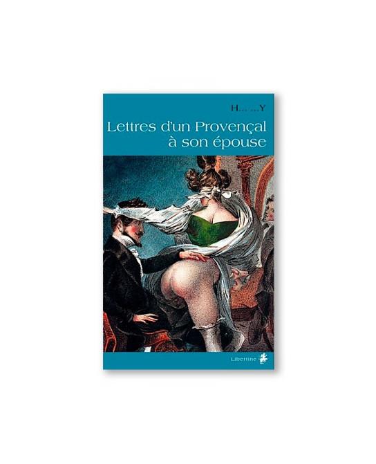 Lettres d'un provençal à son épouse - Romans Porno
