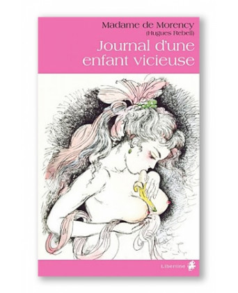 Journal d'une enfant vicieuse - Romans Porno