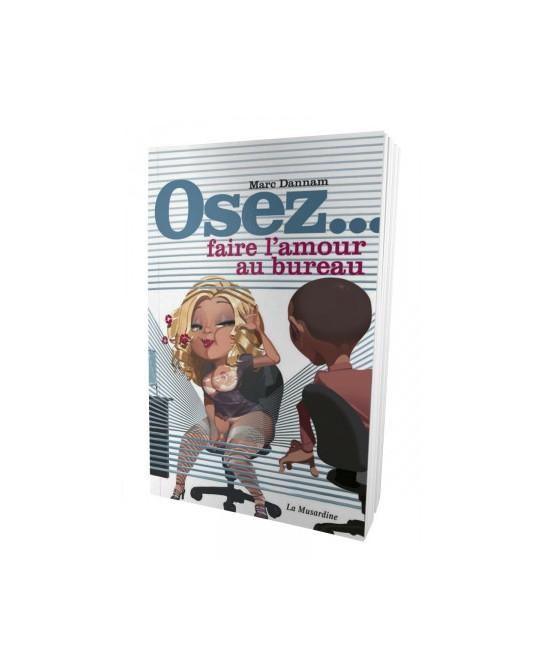 Osez l'amour au bureau - Guides Sexy