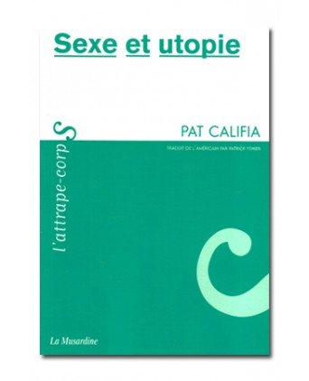 Sexe et utopie - Guides Sexy