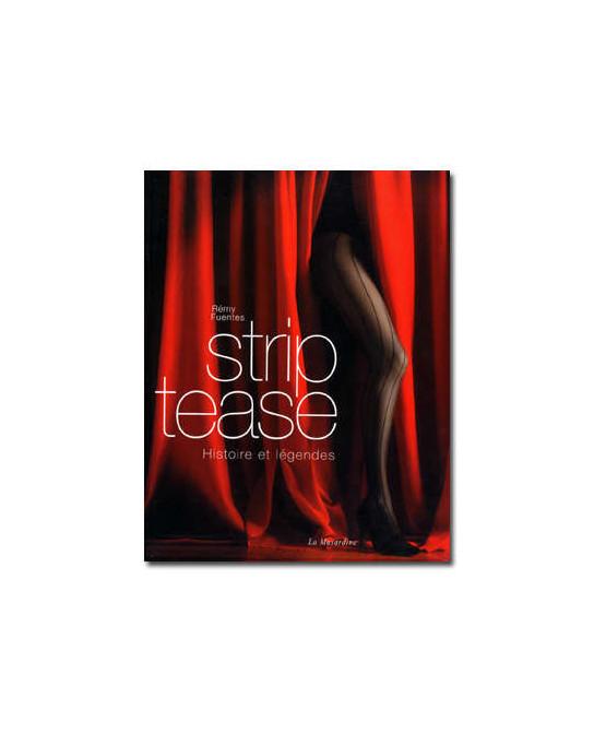 Strip-tease, histoire et légendes - Beaux livres