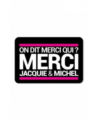 Plaque de porte Jacquie et Michel On dit merci qui? - Plaques décoratives